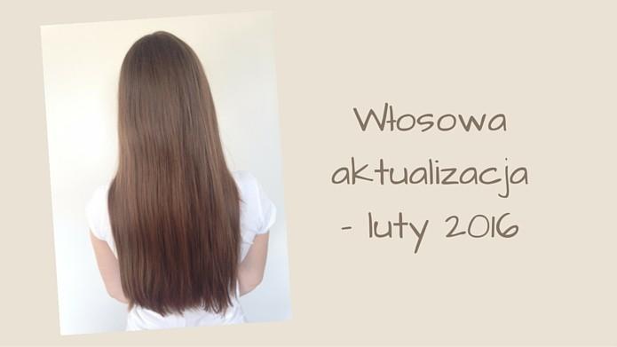 Włosowa aktualizacja– luty 2016