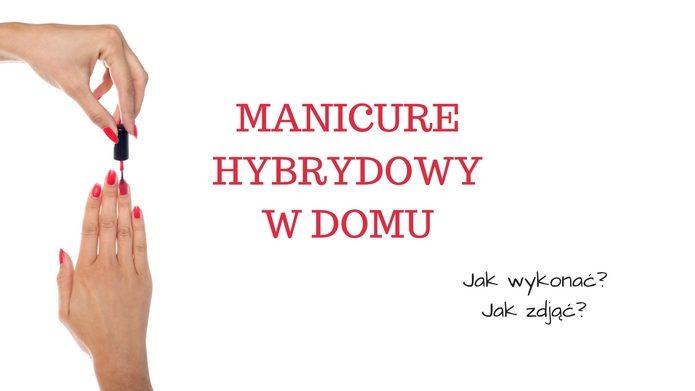 manicure-hybrydowyw-domu
